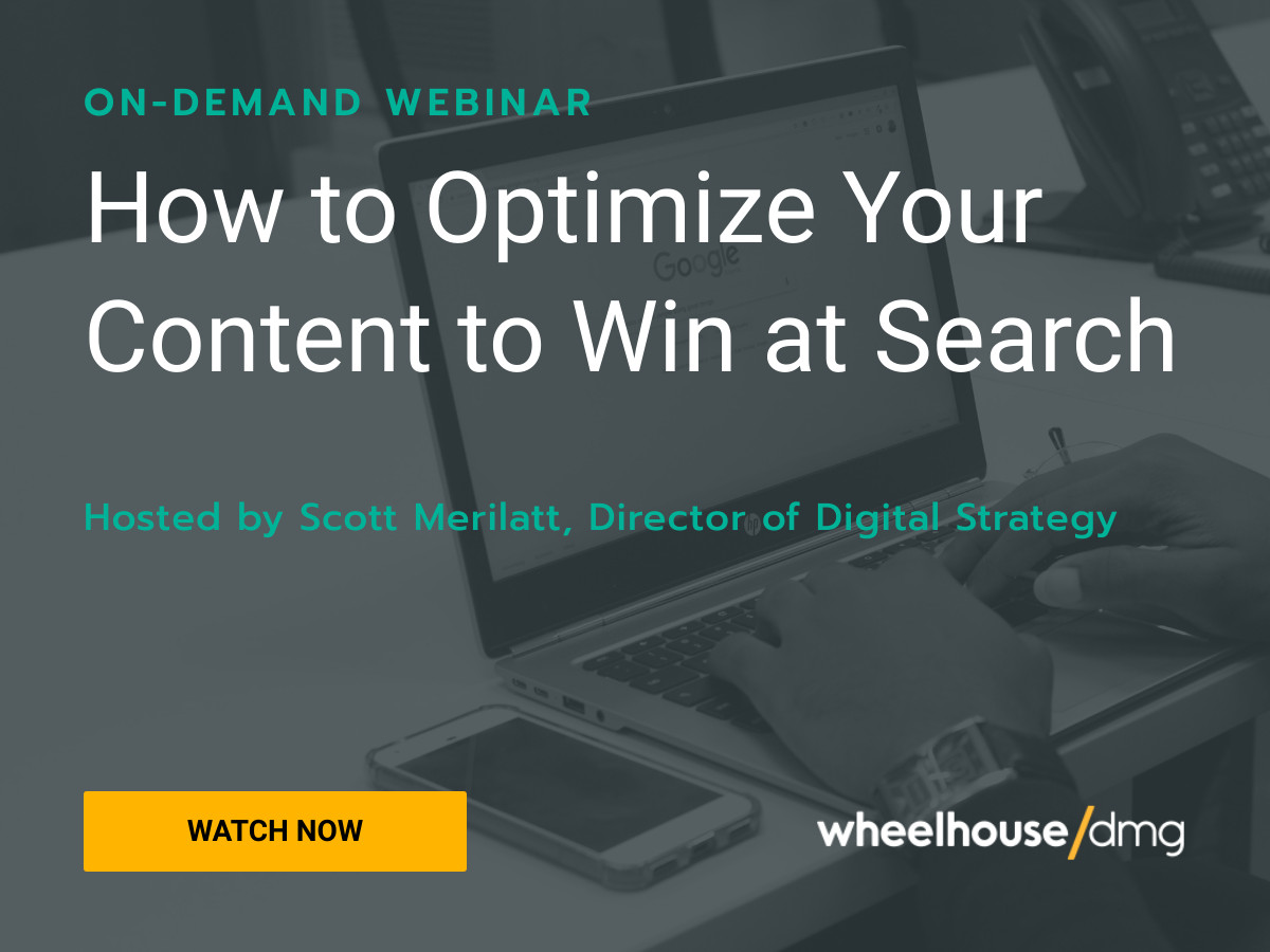 On-Demand Webinar: How to optimize your content to win at search.